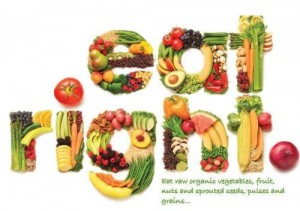 Eat right: veggies, fruits, organic