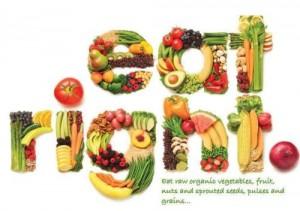 Eat right: veggies, fruits, organic