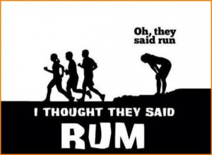 Oh, they said run... I thought they said rum.